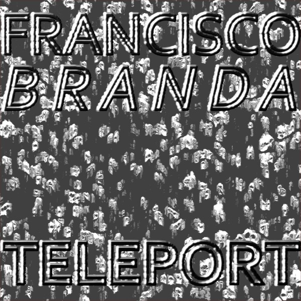 Francisco-Branda-Teleport-Traumuart-V-19-01-19-_-Single-Digital