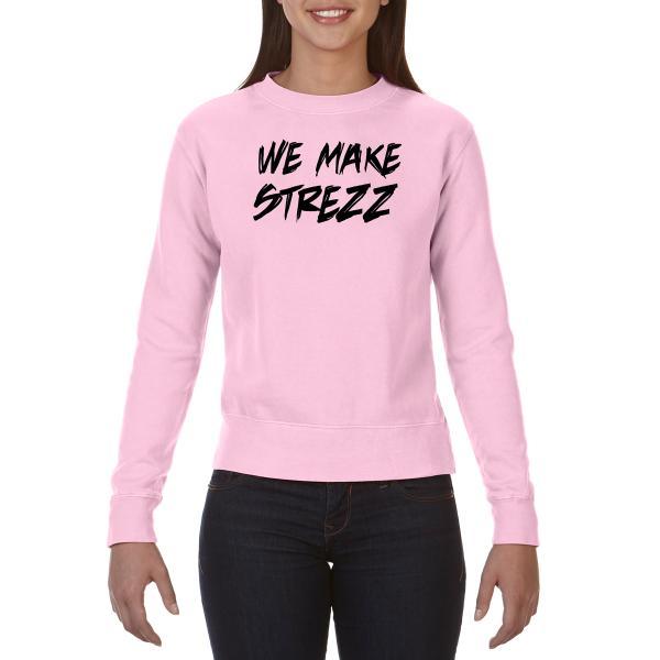Strezzkidz - Ladies Sweatshirt - WE MAKE STREZZ